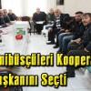 S.S.31 Nolu Köy Minibüsçüleri Kooperatifi Genel Kurulunu Yaptı