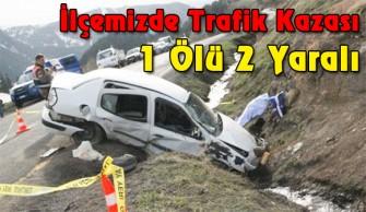 İlçemizde Trafik Kazası: 1 Ölü 2 Yaralı