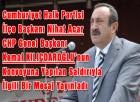Cumhuriyet Halk Partisi İlçe Başkanı Nihat ACAR CHP Genel Başkanı Kemal KILIÇDAROĞLU'nun Konvoyuna Yapılan Saldırıyla İlgili Bir Mesaj Yayınladı