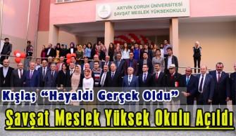 """""""Hayaldi Gerçek Oldu"""" Şavşat Meslek Yüksek Okulu Açıldı"""