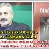 Usta Yazar Faruk Albay'ın Son Kitabı 'TAMARA' Çıktı