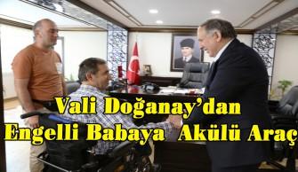 Vali Ömer Doğanay'dan Engelli Babaya Akülü Araç