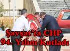 Şavşat'ta CHP  94. Yılını Kutladı