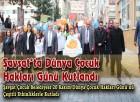 Şavşat'ta Dünya Çocuk Hakları Günü Kutlandı