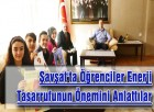 Şavşat'ta Öğrenciler Enerji Tasarrufunun Önemini Anlattılar