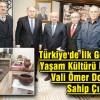 Türkiye'de İlk Geleneksel Yaşam Kültürü Müzesine Vali Ömer Doğanay Sahip Çıktı
