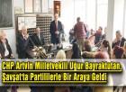 CHP Artvin Milletvekili Uğur Bayraktutan, Şavşat'ta Partililerle Bir Araya Geldi