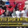 Saadet Partisi Şavşat'ta Miting Yaptı