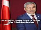 Murat Aydın, Şavşat Belediye Başkan Aday Adaylığını Açıkladı