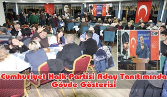 Cumhuriyet Halk Partisi Aday Tanıtımında Gövde Gösterisi