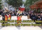Şavşat'ta19 Mayıs Atatürk'ü Anma, Gençlik ve Spor Bayramı Coşkusu