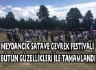 Meydancık Satave  Gevrek festivali  Bütün Güzellikleri  ile Tamamlandı