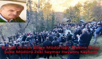 Emekli Orman Bölge Müdürlüğü Makine İkmal Şube Müdürü Zeki Saymaz Hayatını Kaybetti