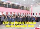 CHP İlçe Örgütü Yeniden İmran Kayaoğlu Dedi