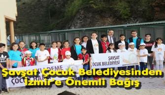 Şavşat Çocuk Belediyesinden İzmir'e Önemli Bağış