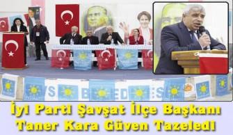 İyi Parti Şavşat İlçe Başkanı Taner Kara Güven Tazeledi
