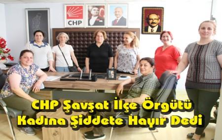 CHP Şavşat İlçe Örgütü Kadına Şiddete Hayır Dedi