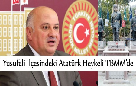 Yusufeli İlçesindeki Atatürk Heykeli TBMM'de