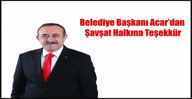 Belediye Başkanı Acar'dan Şavşat Halkına Teşekkür