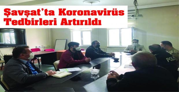 Şavşat'ta Koronavirüs Tedbirleri Artırıldı