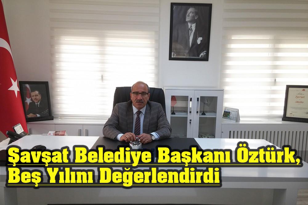 Şavşat Belediye Başkanı Ahmet Sinan Öztürk Beş Yılını Değerlendirdi