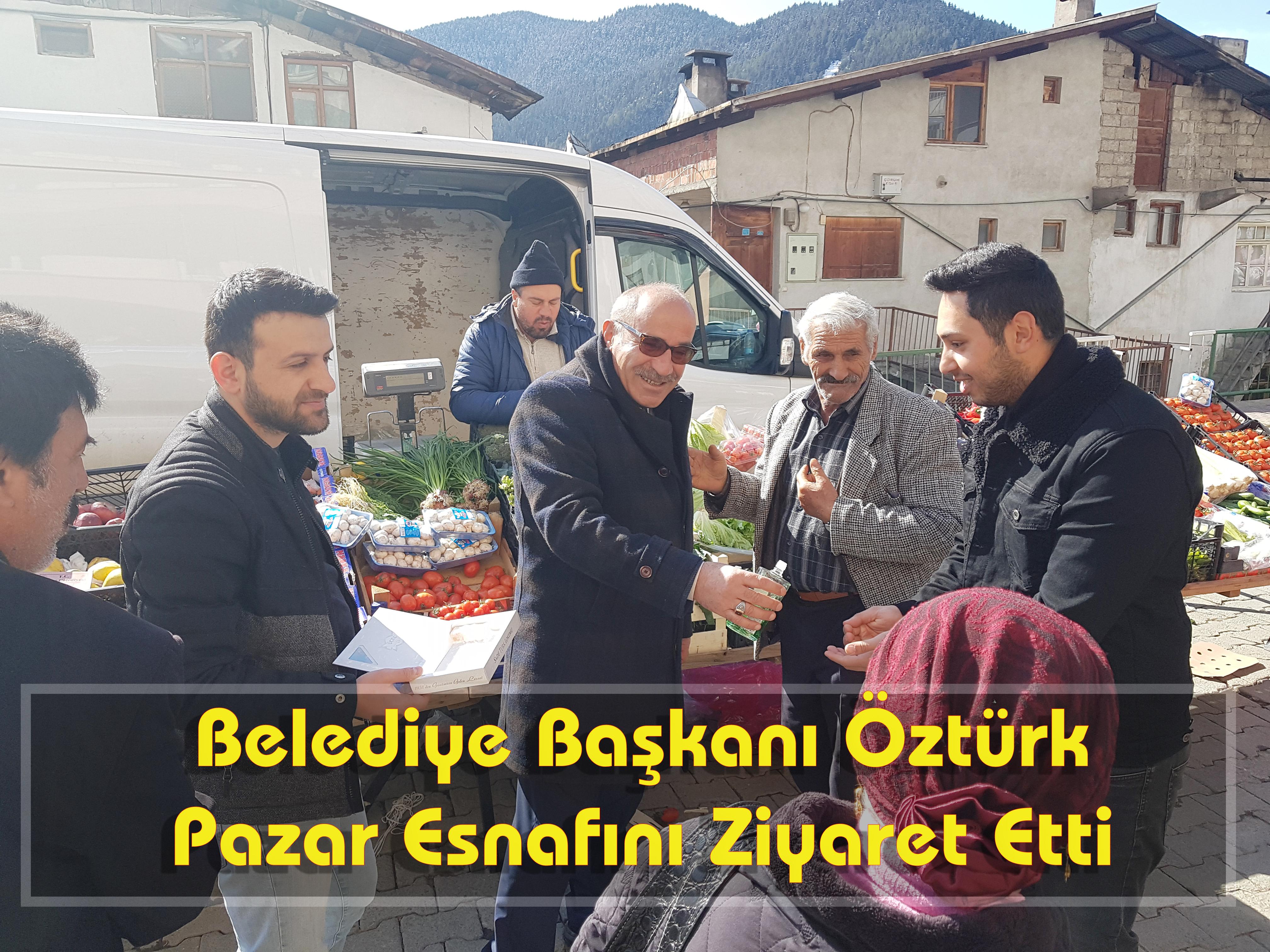 Belediye Başkanı Öztürk Pazar Esnafını Ziyaret Etti