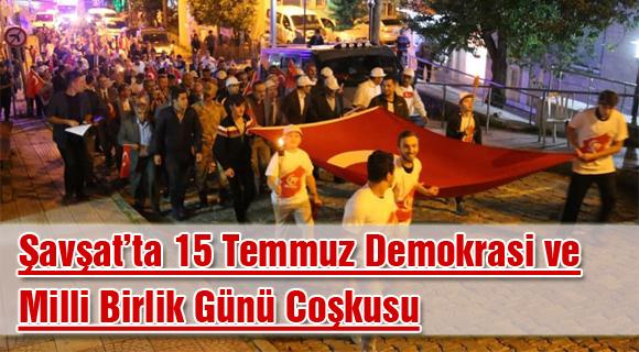 Şavşat'ta 15 Temmuz Demokrasi ve Milli Birlik Günü Coşkusu