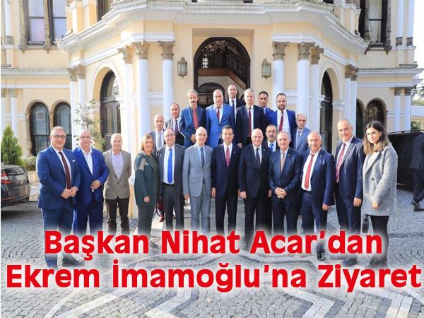 Başkan Nihat Acar'dan Ekrem İmamoğlu'na Ziyaret