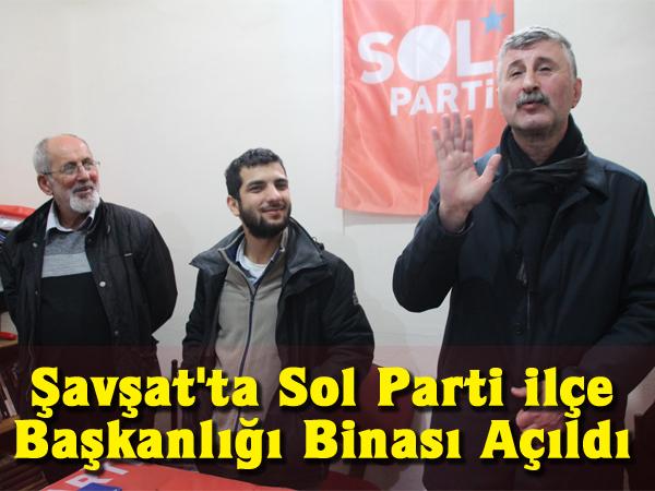 Şavşat'ta Sol Parti İlçe Başkanlığı Binası Açıldı