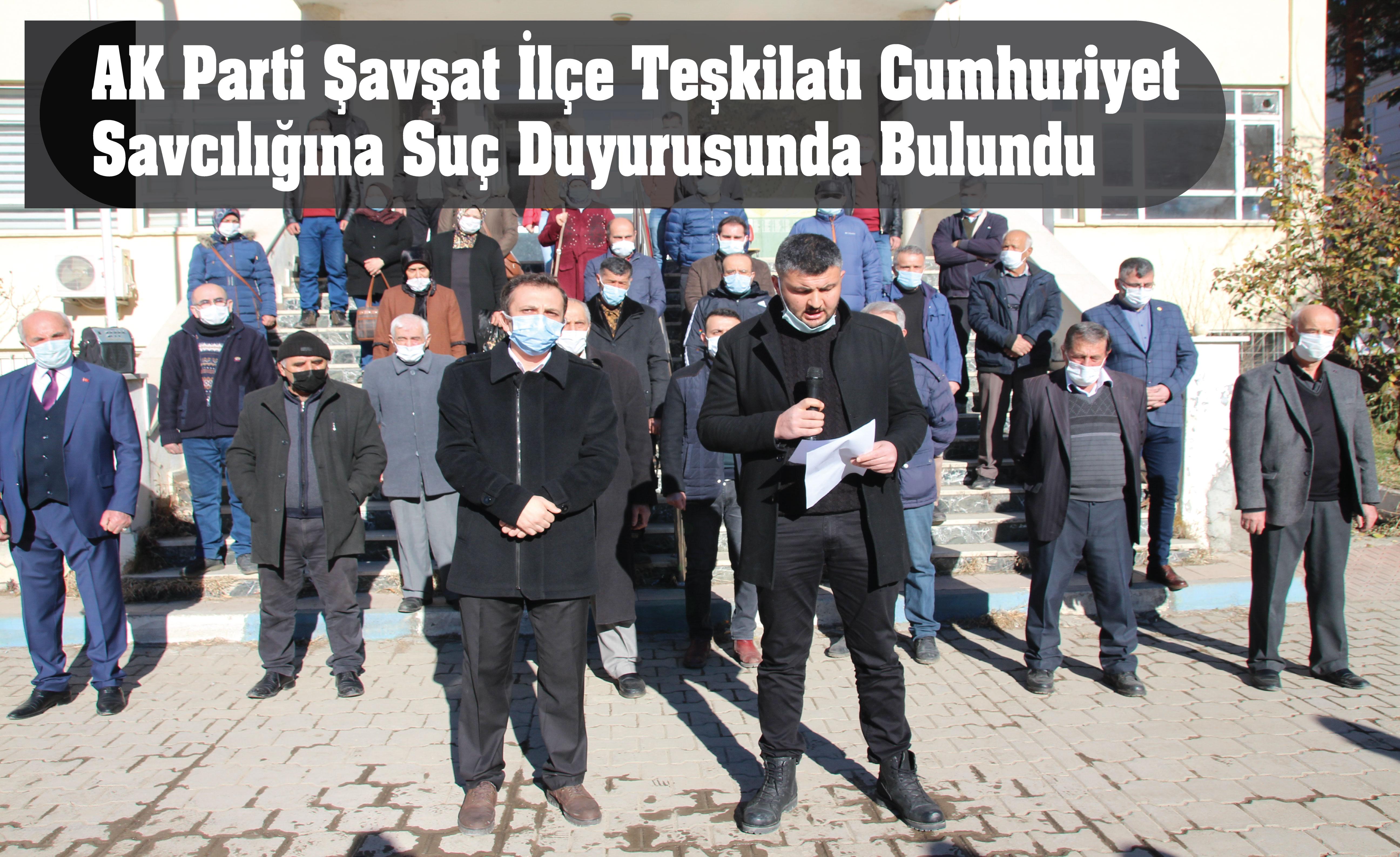 AK Parti Şavşat İlçe Teşkilatı Cumhuriyet Savcılığına Suç Duyurusunda Bulundu