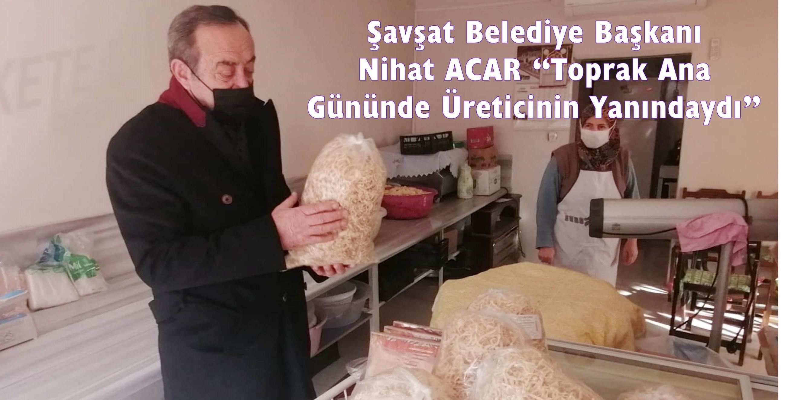 """İlçemiz Belediye Başkanı Nihat Acar """"Toprak Ana"""" Gününde Üreticinin Yanındaydı"""